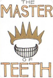 The Master of Teeth