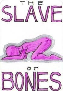 The Slave of Bones