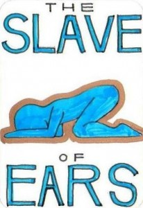The Slave of Ears