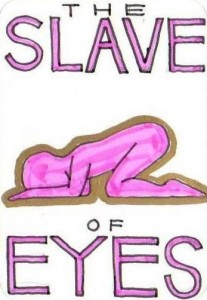 The Slave of Eyes