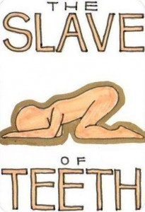 The Slave of Teeth
