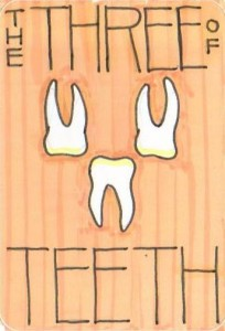 The Three of Teeth